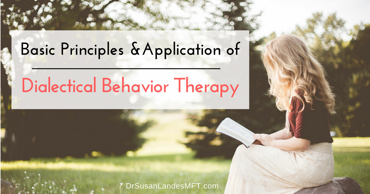 Basic Principles and Application of Dialectical Behavior Therapy